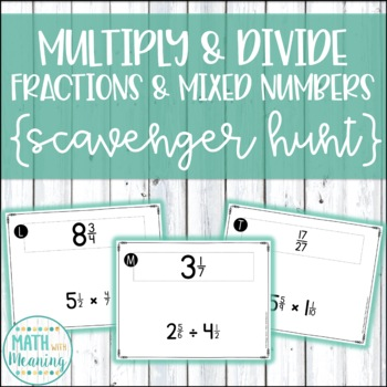 Multiply & Divide Fractions and Mixed Numbers Scavenger Hunt