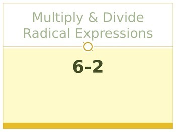 Multiply & Divide Radical Expressions