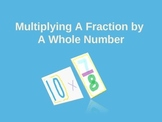Multiply Fractions and Whole Numbers PowerPoint Example
