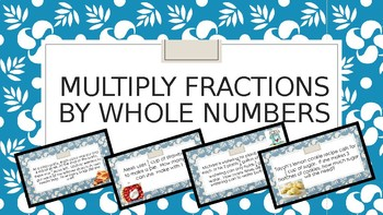 Multiply Fractions by Whole Numbers