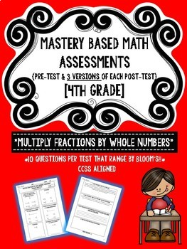 Multiply Fractions by Whole Numbers Test (4th grade)(Go Math Ch 8) 3 VERSIONS!