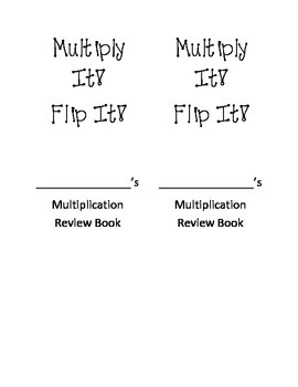 Multiply It! Flip It! Multiplication Facts Book