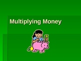 Multiply Money: Problem-solving Powerpoint