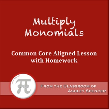 Multiply Monomials (Lesson Plan with Homework)