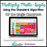 Multiply Multi-Digit Numbers Standard Algorithm Interactive for Google Classroom