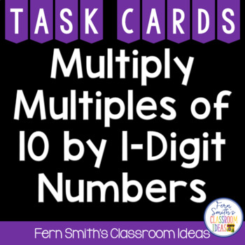 3rd Grade Go Math 5.5 Multiply Multiples of 10 by 1-Digit Numbers Task Cards