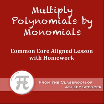 Multiply Polynomials by Monomials (Lesson Plan with Homework)