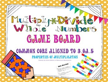 Multiply Whole Numbers Task Cards/Game Board ~ 3.OA.5 Properties ~