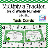 Multiply a Fraction by a Whole Number Task Cards