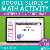Multiply and Divide Decimals Google Slides   5th Grade Digital Math Activity