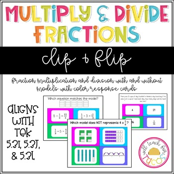 Multiply and Divide Fractions Clip and Flip 5.3I, 5.3J, 5.3L
