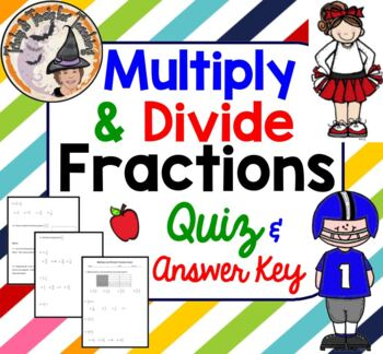Multiply and Divide Fractions Quiz Multiplying and Dividing Fractions
