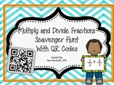 Multiply and Divide Fractions Scavenger Hunt - with QR codes