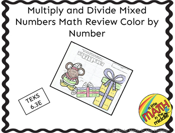Christmas Multiply and Divide Mixed Numbers Color by Number TEKS 6.3E