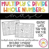 Multiply and Divide Whole Numbers Maze 4.4D, 4.4F, 5.3B, 5.3C