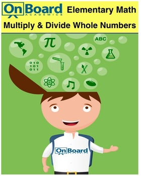 Multiply and Divide Whole Numbers-Interactive Lesson