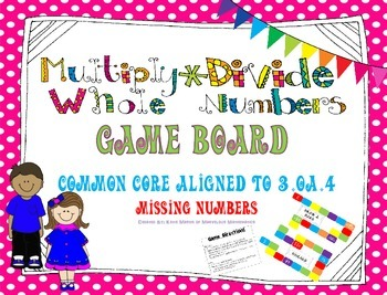 Multiply and Divide Whole Numbers Task Cards/Game Board ~CCSS 3.OA.4 ~