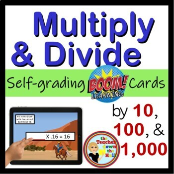 Multiply and Divide by 10, 100, and 1,000 - BOOM Cards! (24 Cards)