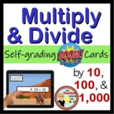 Multiply & Divide by 10, 100, and 1,000 - 24 Self-checking Boom cards!