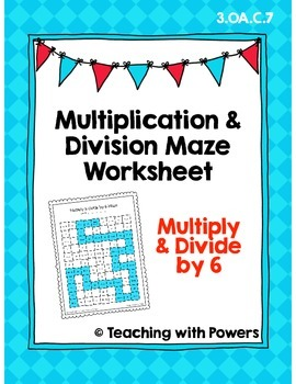 Multiply and Divide by 6 Math Maze Worksheet