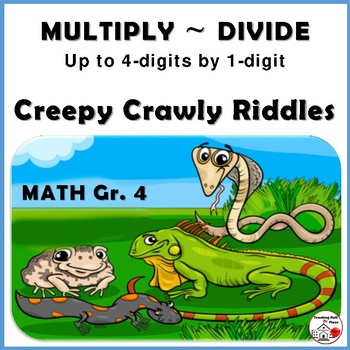 Multiply and Divide to 4-digits x 1-digit  CREEPY CRAWLY R