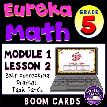 Multiply by 10, 100 and 1000 Digital Boom Cards Eureka grade 5 module 1 lesson 2