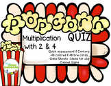 Multiply by 2 & 4 POPcorn Quiz