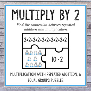 Multiply by 2 - Multiplication With Repeated Addition, & Equal Groups Puzzles