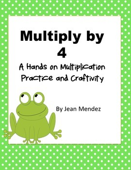Multiply by 4  {Frog Theme}