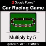 Multiply by 5 | Car Racing Game | Google Forms | Digital Rewards