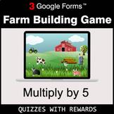 Multiply by 5 | Farm Building Game | Google Forms | Digital Rewards