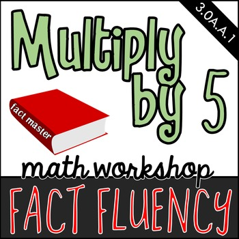 Multiply by 5 - Math Workshop Mini Lessons, Games, and Independent Tasks