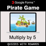 Multiply by 5 | Pirate Game | Google Forms | Digital Rewards