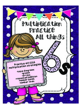 Multiply by 6s Practice CCSS Multiplication Strategies!