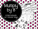 Multiply by 8.  Eight Times Tables. Multipication Worksheets. Math Review