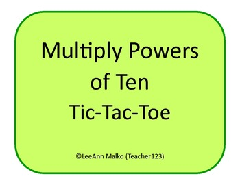 Multiply by Powers of Ten Tic-Tac-Toe