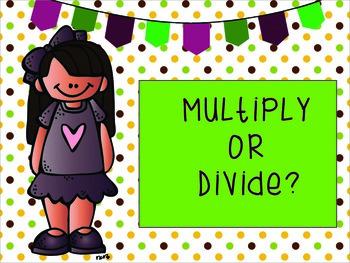Multiply or Divide?