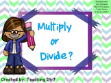 Multiply or Divide