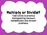 Multiply or Divide Task Cards