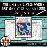 Multiply or Divide Whole Numbers by 10, 100, or 1,000 Coloring Activity