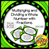 Multiply or Divide Whole Numbers by Fractions TEKS 5.3I, TEKS 5.3J, TEKS 5.3L