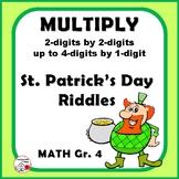 Multiply ... 4 digits x 1-digit & 2-digits x 2-digits ... St. Patrick's RIDDLES