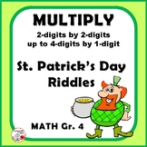 Multiply ... 4 digits x 1-digit & 2-digits x 2-digits ... St. Patrick's RIDDLES