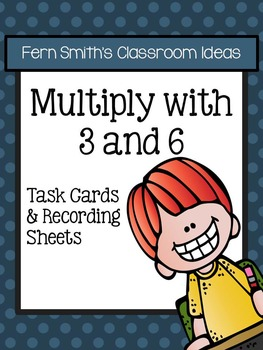 3rd Grade Go Math Chapter Four 4.3 Multiply with 3 and 6 Task Cards