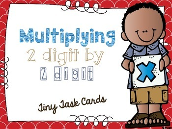 Multiplying 2 Digit by 2 Digit Tiny Task Cards