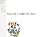 Multiplying 2-digits by 1-digits Power Point
