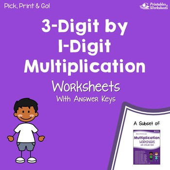 Multiplying 3 Digit By 1 Digit Multiplication Worksheets With Answer Keys