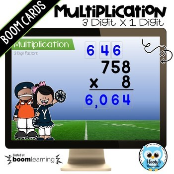 Multiplying 3 Digit Numbers by a 1 Digit Number Boom Cards