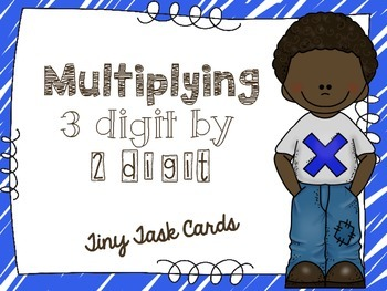 Multiplying 3 Digit by 2 Digit Tiny Task Cards