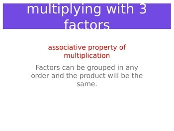Multiplying 3 Factors, the Associative Property of Multiplication